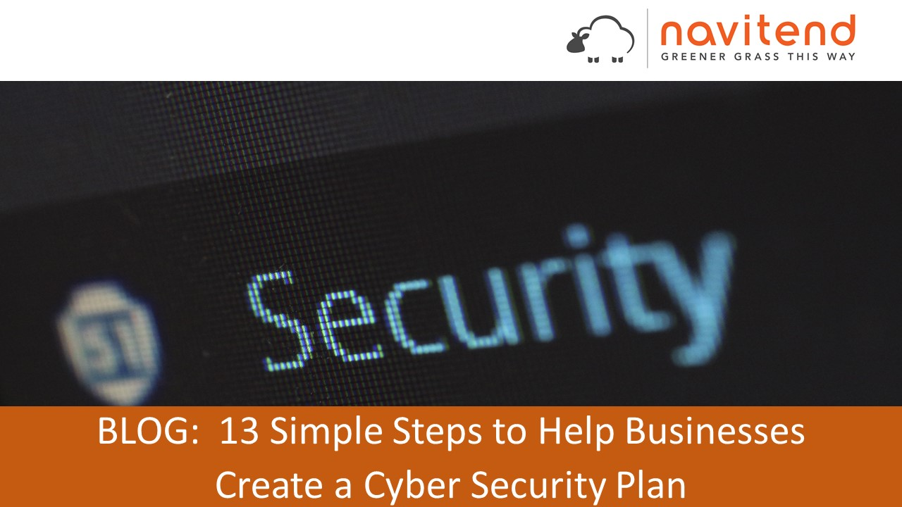 13 Simple Steps to Help Businesses Create a Cyber Security Plan